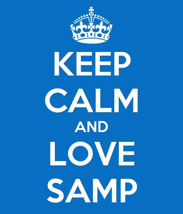 KEEP CALM AND LOVE SAMP