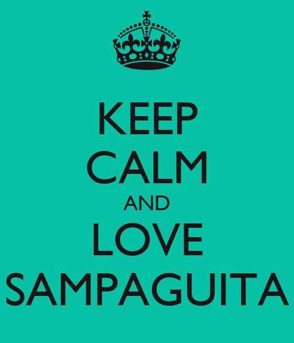 KEEP CALM AND LOVE SAMPAGUITA