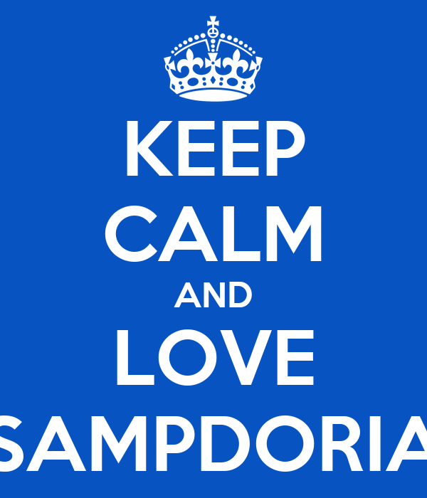 KEEP CALM AND LOVE SAMPDORIA