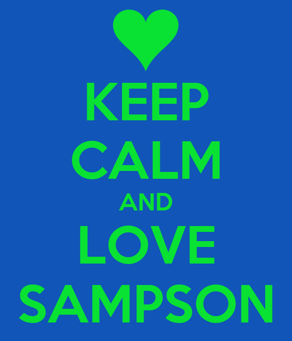KEEP CALM AND LOVE SAMPSON