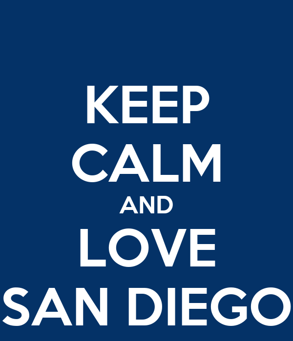 KEEP CALM AND LOVE SAN DIEGO