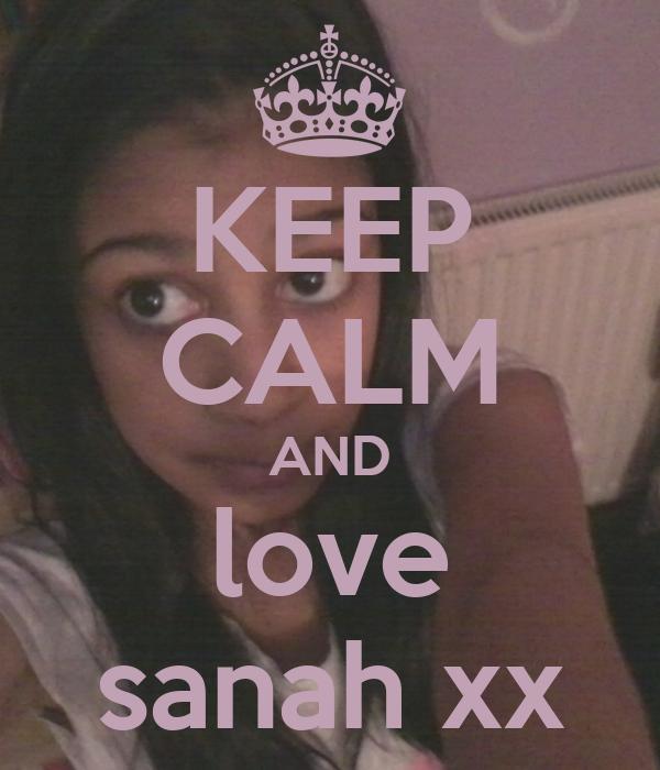 KEEP CALM AND love sanah xx