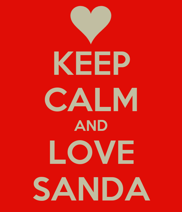 KEEP CALM AND LOVE SANDA