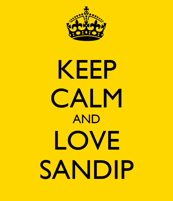 KEEP CALM AND LOVE SANDIP