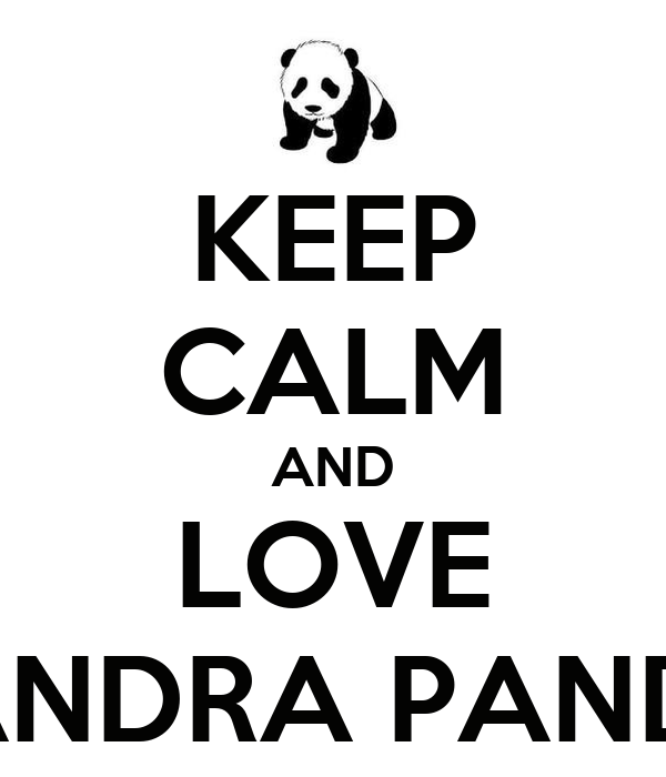 KEEP CALM AND LOVE SANDRA PANDA