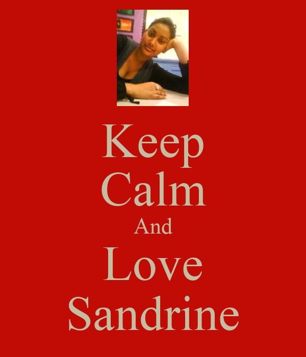 Keep Calm And Love Sandrine