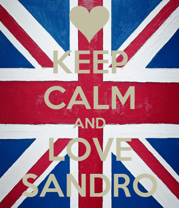 KEEP CALM AND LOVE SANDRO