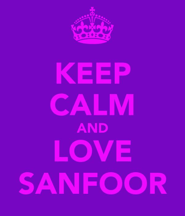 KEEP CALM AND LOVE SANFOOR