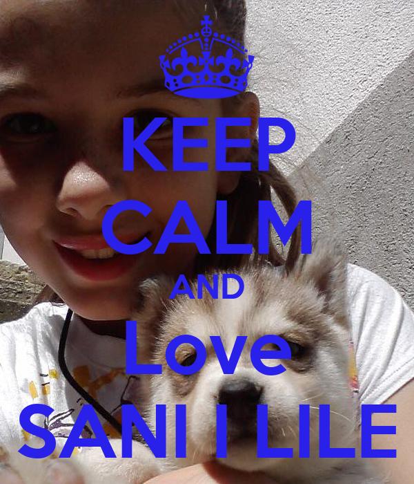 KEEP CALM AND Love SANI I LILE
