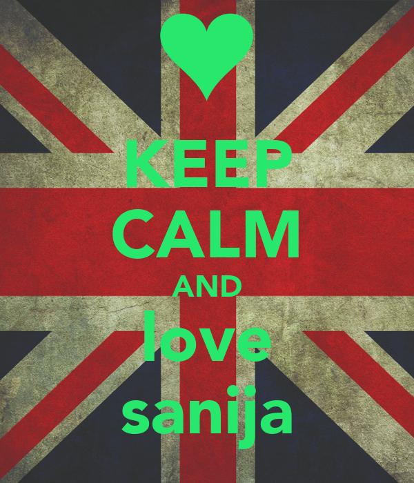 KEEP CALM AND love sanija
