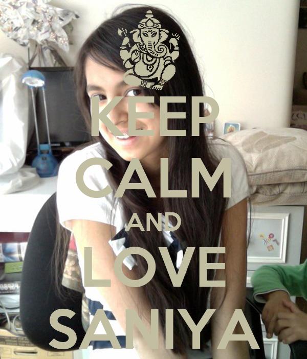 KEEP CALM AND LOVE SANIYA
