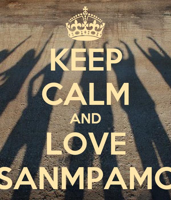 KEEP CALM AND LOVE SANMPAMC