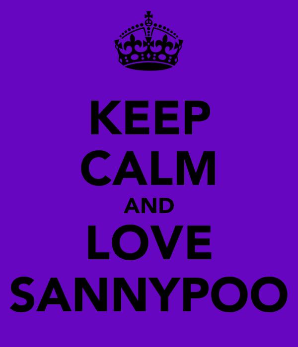 KEEP CALM AND LOVE SANNYPOO