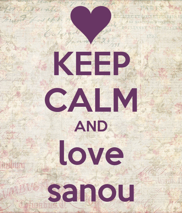 KEEP CALM AND love sanou