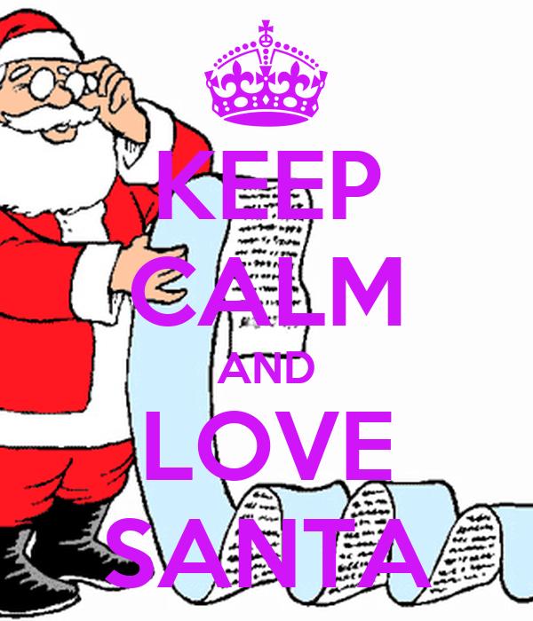 KEEP CALM AND LOVE SANTA