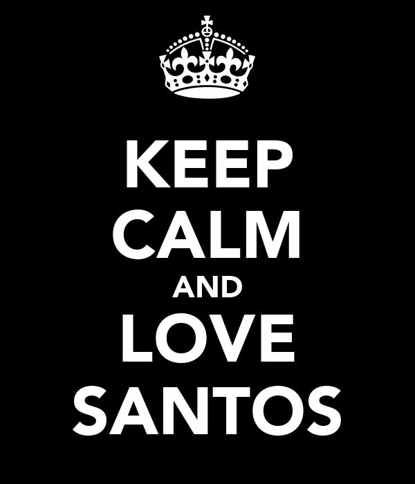 KEEP CALM AND LOVE SANTOS