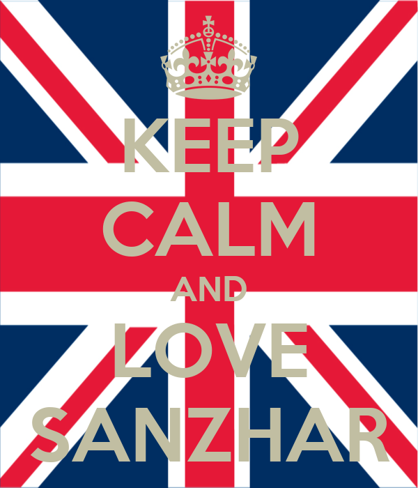 KEEP CALM AND LOVE SANZHAR