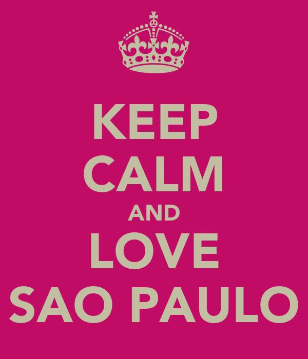 KEEP CALM AND LOVE SAO PAULO