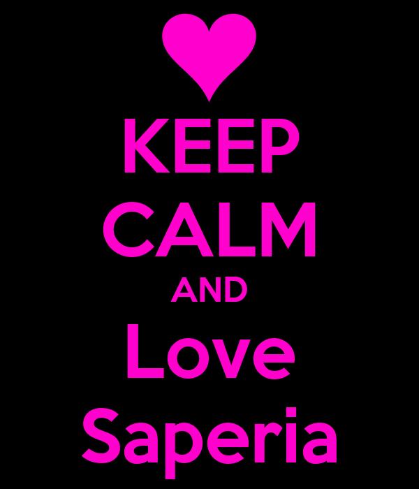 KEEP CALM AND Love Saperia