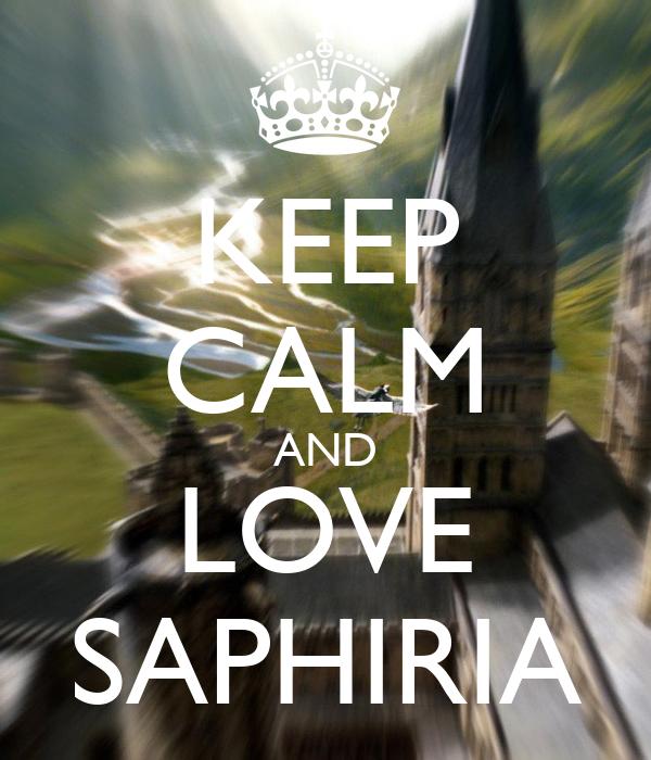 KEEP CALM AND LOVE SAPHIRIA