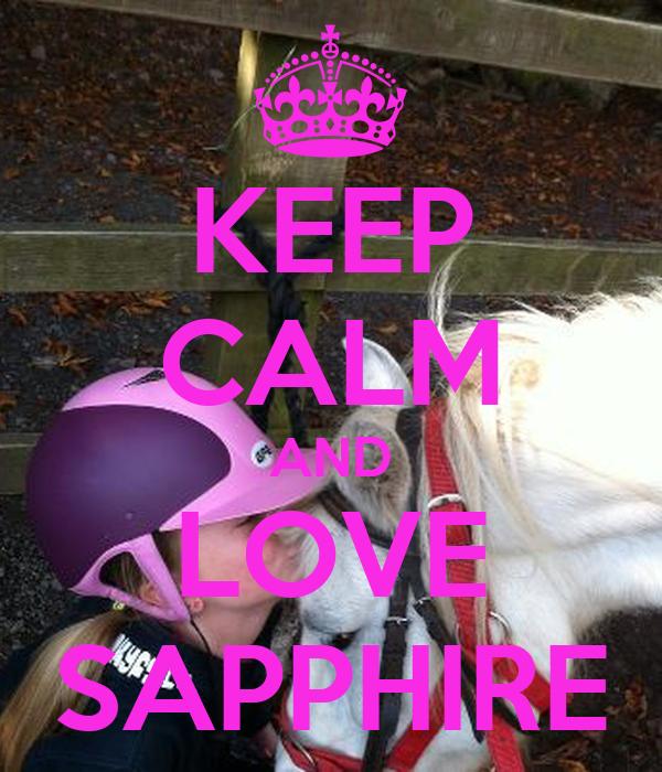 KEEP CALM AND LOVE SAPPHIRE