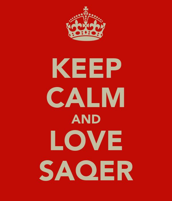 KEEP CALM AND LOVE SAQER