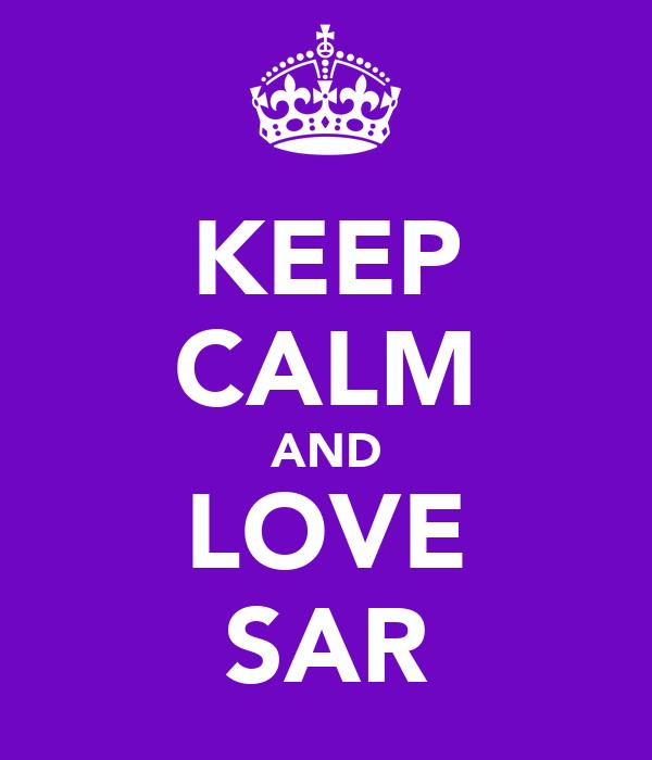 KEEP CALM AND LOVE SAR