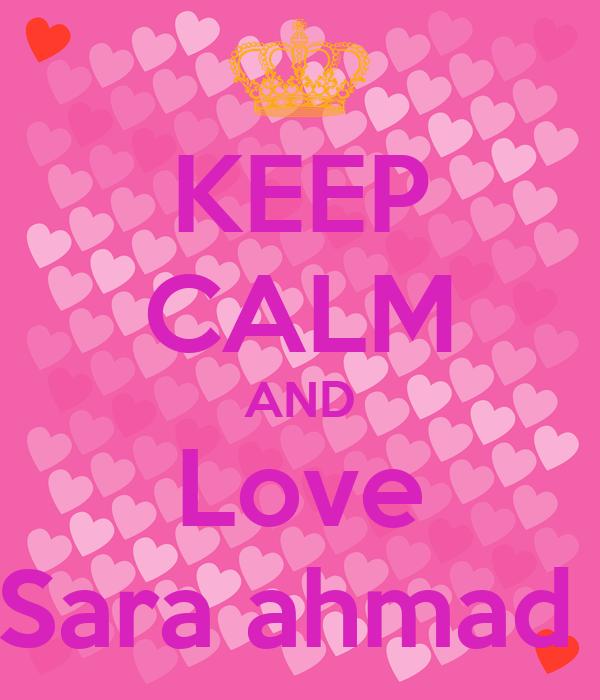 KEEP CALM AND Love Sara ahmad