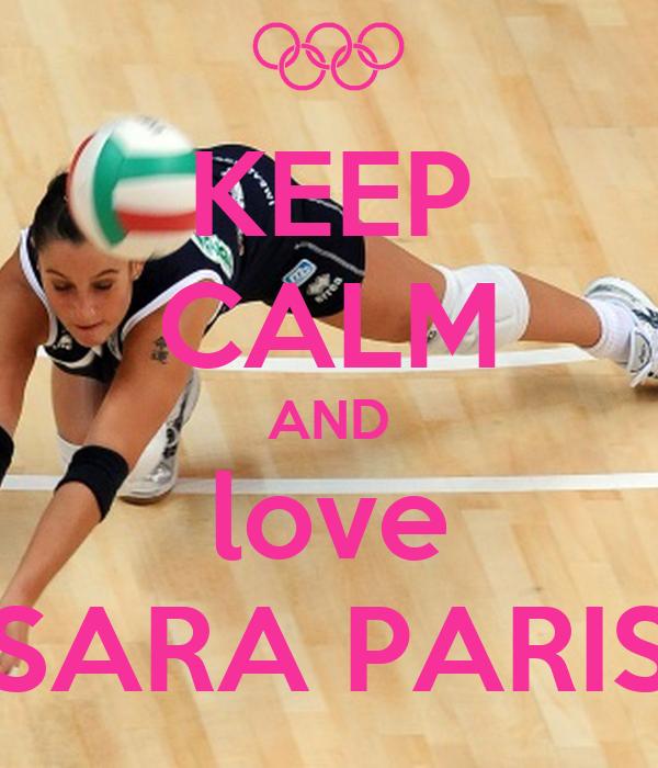 KEEP CALM AND love SARA PARIS