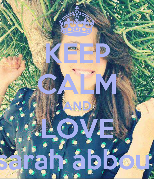 KEEP CALM AND LOVE sarah abbou