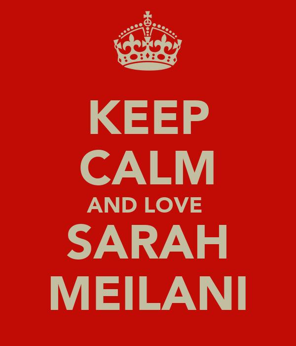 KEEP CALM AND LOVE  SARAH MEILANI