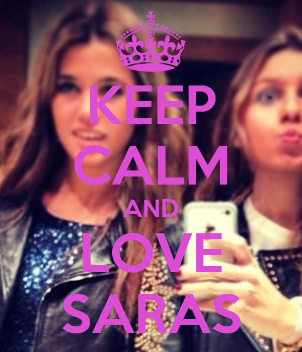 KEEP CALM AND LOVE SARAS