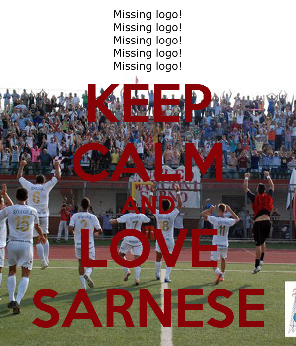 KEEP CALM AND LOVE SARNESE