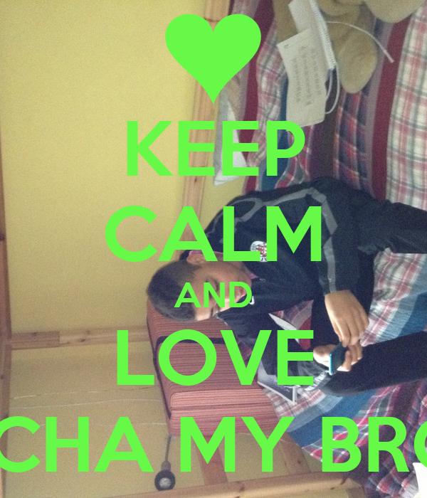 KEEP CALM AND LOVE SASCHA MY BRO <3