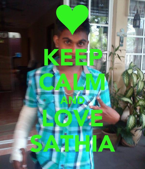 KEEP CALM AND LOVE SATHIA