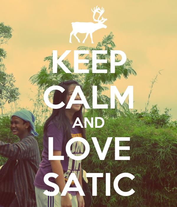 KEEP CALM AND LOVE SATIC