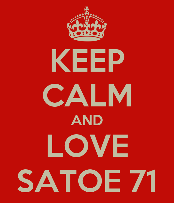 KEEP CALM AND LOVE SATOE 71