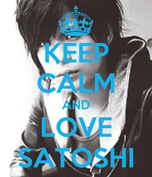 KEEP CALM AND LOVE SATOSHI