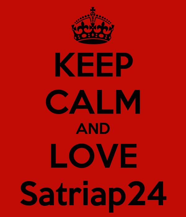 KEEP CALM AND LOVE Satriap24