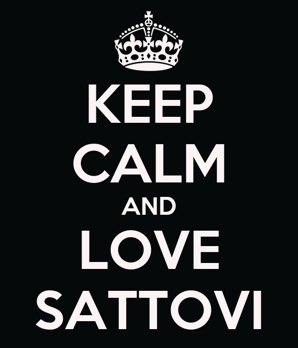 KEEP CALM AND LOVE SATTOVI