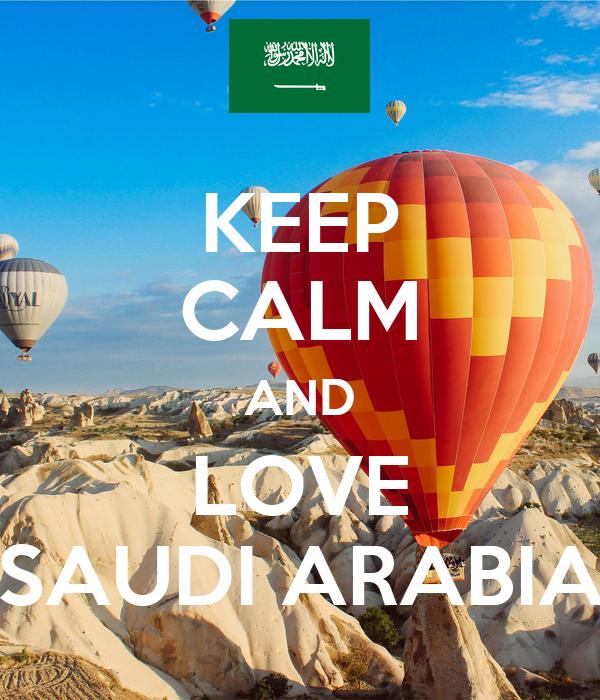 KEEP CALM AND LOVE SAUDI ARABIA