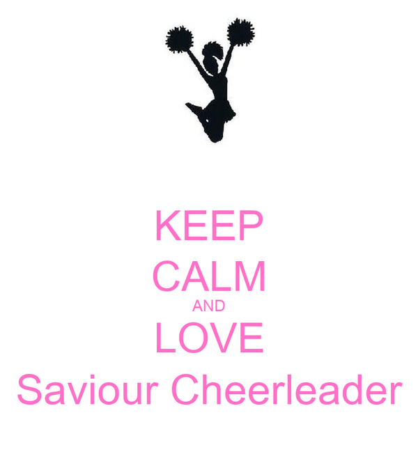 KEEP CALM AND LOVE Saviour Cheerleader