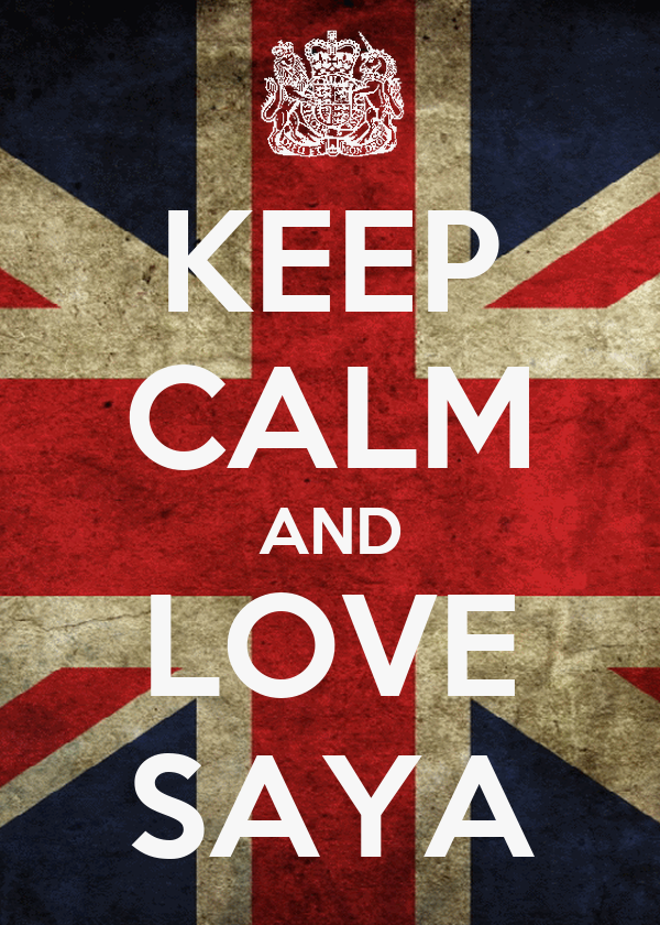 KEEP CALM AND LOVE SAYA
