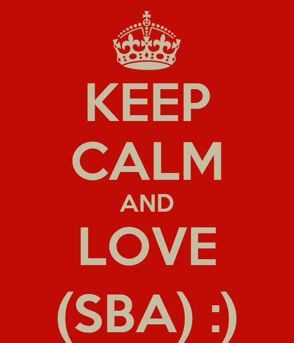 KEEP CALM AND LOVE (SBA) :)