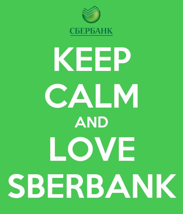 KEEP CALM AND LOVE SBERBANK