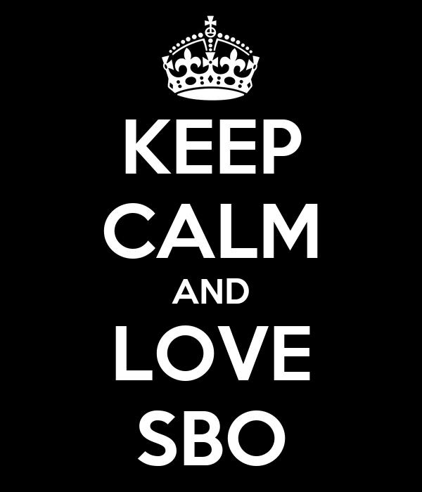 KEEP CALM AND LOVE SBO