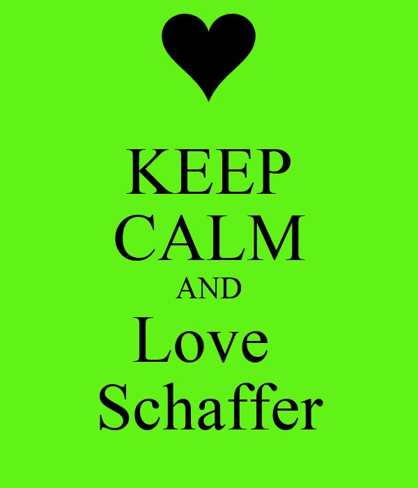 KEEP CALM AND Love  Schaffer