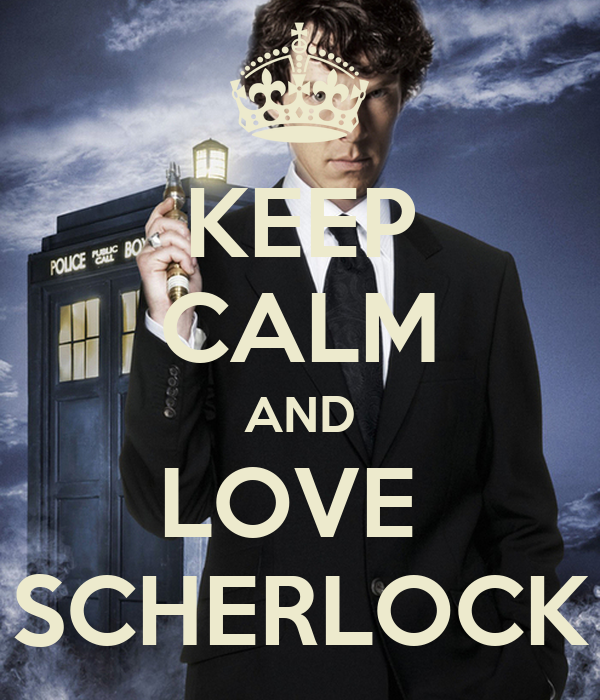 KEEP CALM AND LOVE  SCHERLOCK