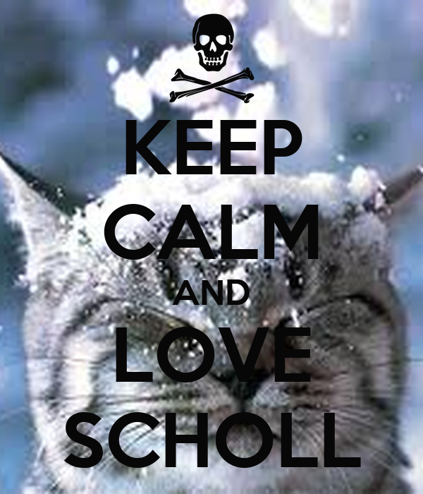 KEEP CALM AND LOVE SCHOLL