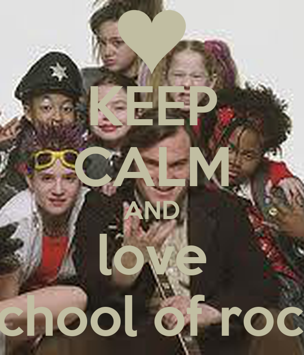 KEEP CALM AND love school of rock